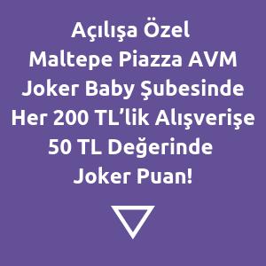 acilisa-ozel-maltepe-piazza-joker-baby-subesinde-her-200-tllik-alisverise-50-tl-degerinde-joker-puan