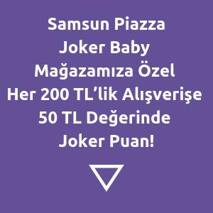 Samsun Piazza Joker Baby mağazamıza Özel Her 200 TL Alışverişe 50TL Joker Puan Hediye